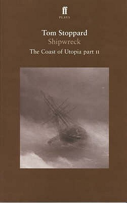 Shipwrecked: Pt. 2: The Coast of Utopia - Stoppard, Tom
