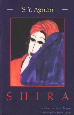 Shira - Agnon, S Y, and Shapiro, Zeva (Translated by), and Agnon, Shmuel Yosef