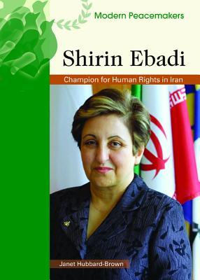 Shirin Ebadi: Champion for Human Rights in Iran - Hubbard-Brown, Janet