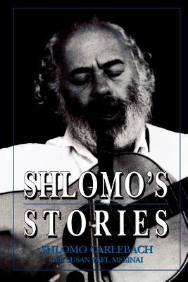 Shlomo's Stories: Selected Tales - Carlebach, Shlomo, Rabbi, and Mesinai, Susan Y