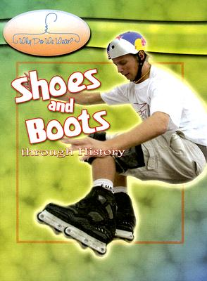 Shoes and Boots Through History - McDonald, Fiona