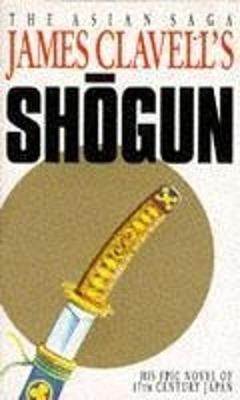 Shogun: A Novel of Japan - Clavell, James