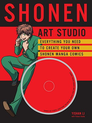 Shonen Art Studio: Everything You Need to Create Your Own Shonen Manga Comics - Li, Yishan, and Yishan Studio, and James, Andrew