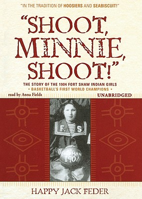 Shoot, Minnie, Shoot! - Feder, Happy Jack, and Fields, Anna (Read by)