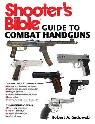 Shooter's Bible Guide to Combat Handguns - Sadowski, Robert A