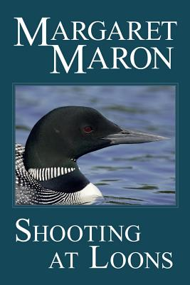 Shooting at Loons: A Deborah Knott Mystery - Maron, Margaret