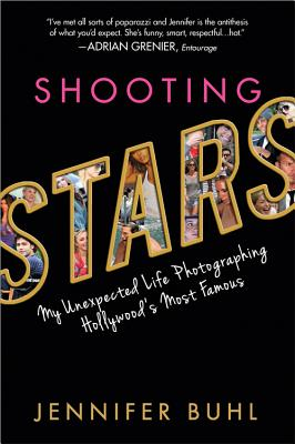 Shooting Stars: My Unexpected Life Photographing Hollywood's Most Famous - Buhl, Jennifer