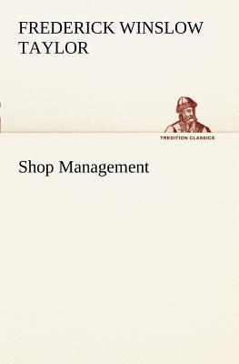 Shop Management - Taylor, Frederick Winslow