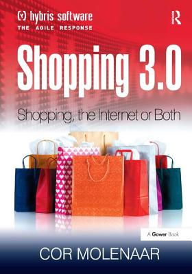 Shopping 3.0: Shopping, the Internet or Both? - Molenaar, Cor