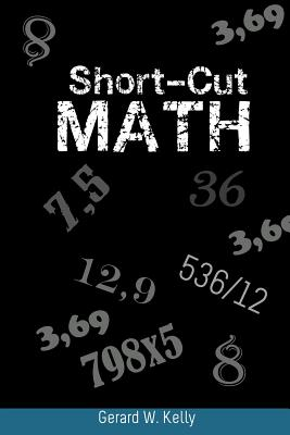 Short-Cut Math - Kelly, Gerard W