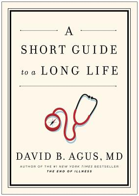 Short Guide to a Long Life - Agus, David B.