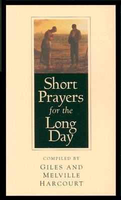 Short Prayers for the Long Day - Harcourt, Giles And Melville (Compiled by)