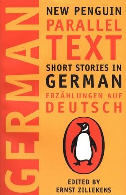 Short Stories in German, Erzahlungen Auf Deutsch: New Penguin Parallel Text - Zillekens, Ernst (Editor)