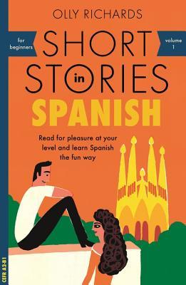 Short Stories in Spanish for Beginners - Richards, Olly