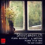 Shostakovich: Piano Quintet; 4 Waltzes; Piano Trio No. 2
