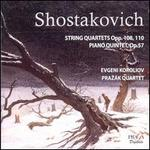 Shostakovich: String Quartets, Opp. 108 & 110; Piano Quintet, Op. 57