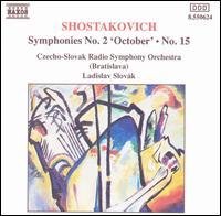 Shostakovich: Symphonies 2 & 15 - Slovak Philharmonic Choir (choir, chorus); Czecho-Slovak Radio Symphony Orchestra; Ladislav Slovak (conductor)