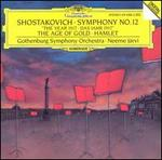"Shostakovich: Symphony No. 12 ""The Year 1917""; The Age of Gold; Hamlet"