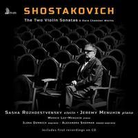 Shostakovich: The Two Violin Sonatas & Rare Chamber Works - Alexandra Sherman (mezzo-soprano); Ilona Domnich (soprano); Jeremy Menuhin (piano); Mookie Lee-Menuhin (piano);...