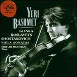 Shostakovich: Viola Sonata in C Op147; Glinka: Sonata for viola in Dm