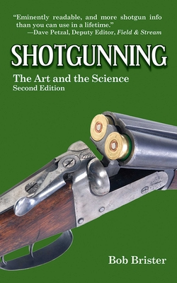 Shotgunning: The Art and the Science - Brister, Bob