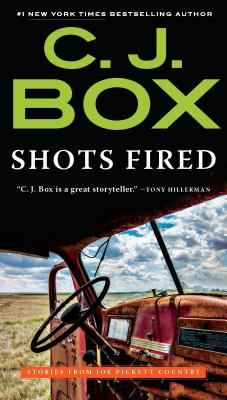 Shots Fired: Stories from Joe Pickett Country - Box, C J