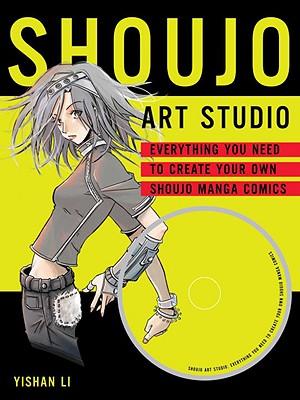 Shoujo Art Studio: Everything You Need to Create Your Own Shoujo Manga Comics - Li, Yishan, and Yishan Studio, and James, Andrew