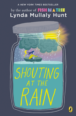 Shouting at the Rain - Hunt, Lynda Mullaly