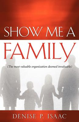 Show Me a Family - Isaac, Denise P