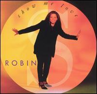 Show Me Love - Robin S.