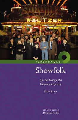 Showfolk: An Oral History of a Fairground Dynasty - Bruce, Frank