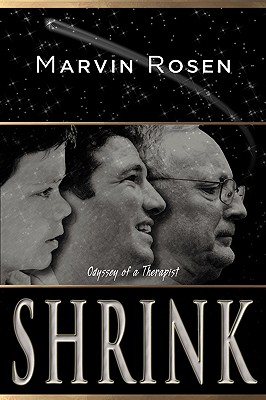 Shrink: Odyssey of a Therapist - Rosen, Marvin, PhD