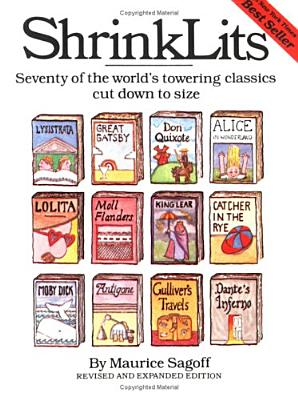 Shrinklits: Seventy of the World's Towering Classics Cut Down to Size - Sagoff, Maurice