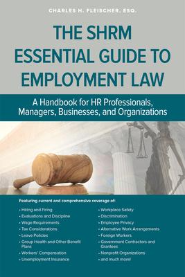 SHRM Essential Guide to Employment Law - Fleischer, Charles