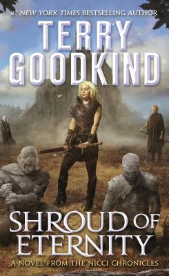 Shroud of Eternity: Sister of Darkness: The Nicci Chronicles, Volume II - Goodkind, Terry