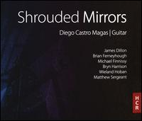Shrouded Mirrors - Diego Castro Magas (guitar)