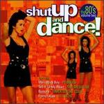 Shut Up and Dance!: The 80's, Vol. 2