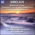 Sibelius: Belshazzar's Feast; Overture in E; Scène de Ballet; Wedding March; Cortège; Menuetto; Processional