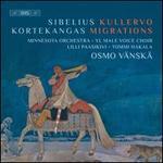Sibelius: Kullervo; Kortekangas: Migrations