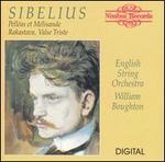 Sibelius: Pell�as et M�lisande; Rakastava; Valse Triste