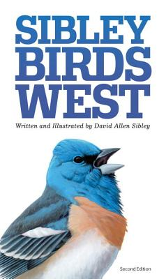 Sibley Field Guide to Birds of Western North America - Sibley, David Allen