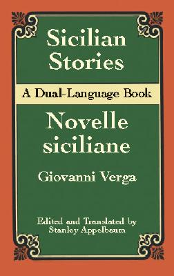 Sicilian Stories: A Dual-Language Book - Verga, Giovanni, and Appelbaum, Stanley (Editor)