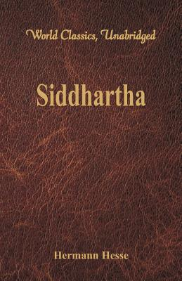 Siddhartha (World Classics, Unabridged) - Hesse, Hermann