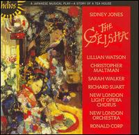 Sidney Jones: The Geisha - Christopher Maltman (baritone); Harry Nicoll (tenor); Joanna Gamble (vocals); Jozik Koc (baritone); Lillian Watson (soprano);...