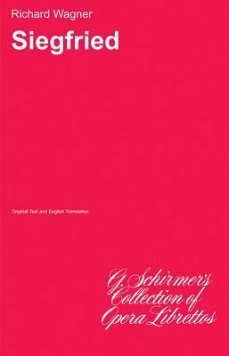 Siegfried: Libretto - Wagner, Richard (Composer)