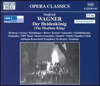 Siegfried Wagner: Der Heidenkönig - Achim Hoffmann (baritone); Adam Kruzel (baritone); Andre Wenhold (bass baritone); Andreas Heichlinger (bass);...