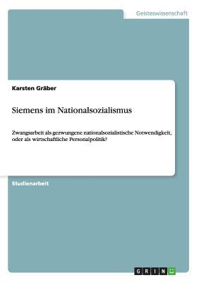 Siemens Im Nationalsozialismus - Graber, Karsten