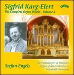Sigfrid Karg-Elert: Complete Organ Works Vol. 8