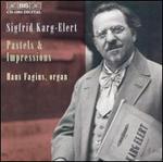 Sigfrid Karg-Elert: Pastels & Impressions