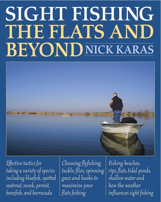 Sight Fishing the Flats and Beyond - Karas, Nick
